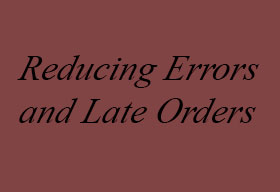Best solution for reducing errors and late orders