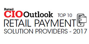 Top 10 Retail Payment Solution Providers - 2017