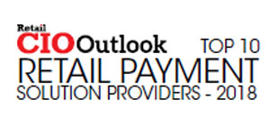 Top 10 Retail Payment Solution Providers - 2018