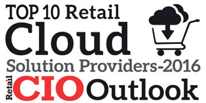 Top 10 Retail Cloud Solution Providers 2016